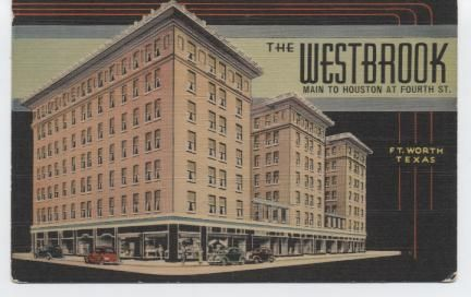 """The Westbrook"" Rates $1.50 to $3.00. "" Fort Worth's Friendly Hotel"" Main to Houston at Fourth St."