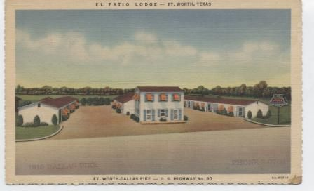 El Patio Lodge . Ft. Worth -Dallas Pike -U.S. Highway 80.