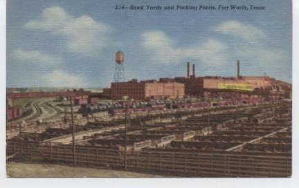 "Stock Yards and Packing Plants. Sprawled over this 80 acre tract is the multi-million dollar business that gave to Fort worth it's nickname of ""Cowtown""."