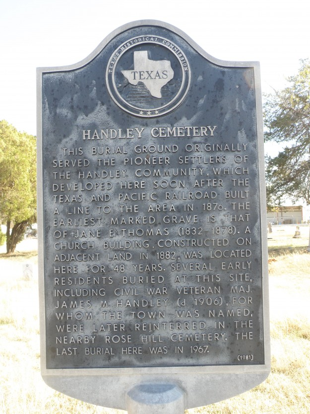 Located at E. Rosedale St. and Halbert St. is the Handley Cemetery, 1852-1967. The Cemetery is just South of the original Depot on land once owned by the T&P Railroad.